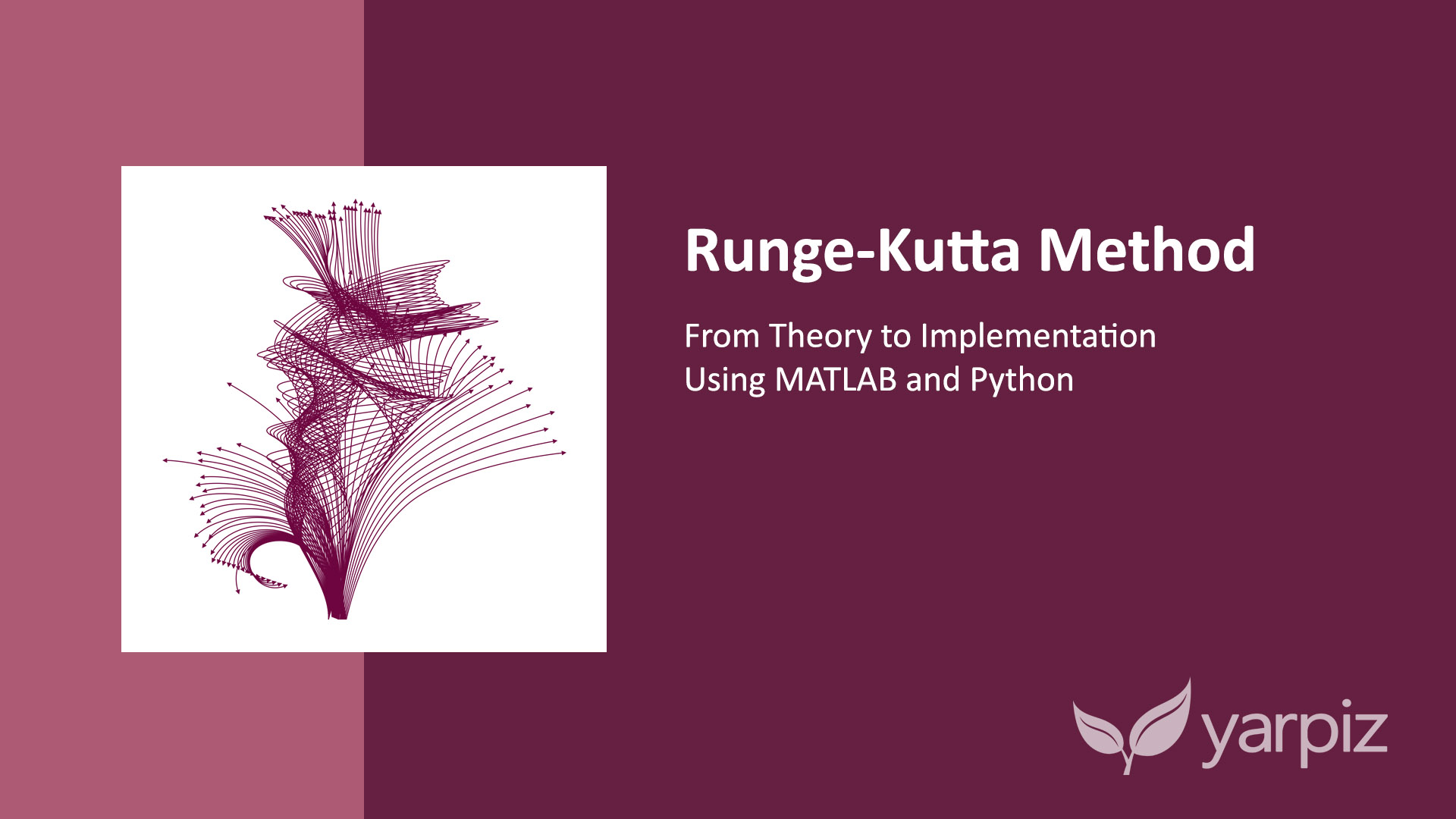 Runge Kutta Method In Python And Matlab Video Tutorial