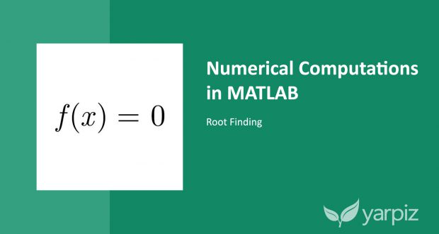 Numerical Computations in MATLAB: Root Finding