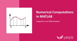Numerical Computations in MATLAB: Integration and Differentiation
