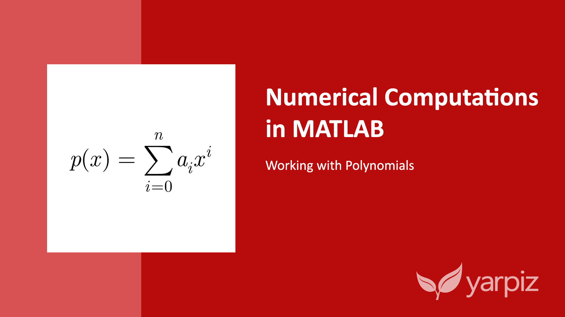 Numerical Computations in MATLAB: Working with Polynomials